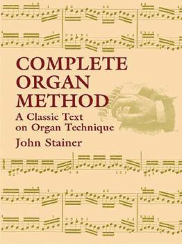 Complete Organ Method: A Classic Text on Organ Technique (AL-06-430790)