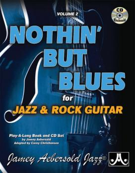 Jamey Aebersold Jazz, Volume 2: Nothin' but Blues (For Jazz & Rock Gui (AL-24-V02G)