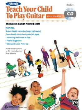Alfred's Teach Your Child to Play Guitar, Book 1: The Easiest Guitar M (AL-00-40895)