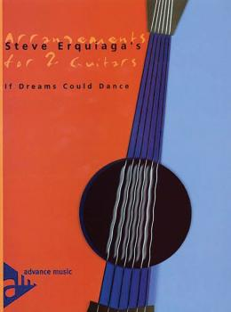 Steve Erquiaga's Arrangements for 2 Guitars: If Dreams Could Dance (AL-01-ADV10307)