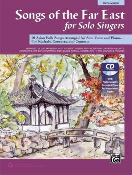 Songs of the Far East for Solo Singers: 10 Asian Folk Songs Arranged f (AL-00-43489)