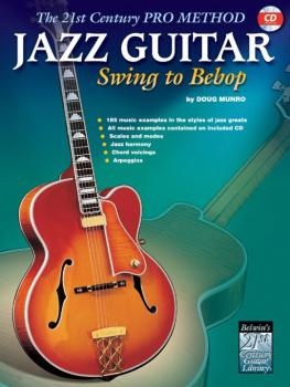 The 21st Century Pro Method: Jazz Guitar -- Swing to Bebop (AL-00-0388B)