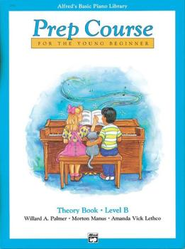 Alfred's Basic Piano Prep Course: Theory Book B (For the Young Beginne (AL-00-3094)