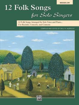 12 Folk Songs for Solo Singers: 12 Folk Songs Arranged for Solo Voice  (AL-00-31047)