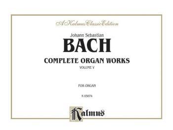 Complete Organ Works, Volume V (AL-00-K03074)