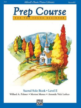 Alfred's Basic Piano Prep Course: Sacred Solo Book E (For the Young Be (AL-00-6421)
