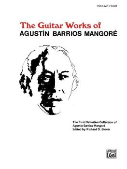 Guitar Works of Agustín Barrios Mangoré, Vol. IV (AL-00-EL03163)