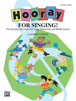 Hooray for Singing!: Part-Singing Adventures for Upper Elementary and  (AL-00-BMR08013)