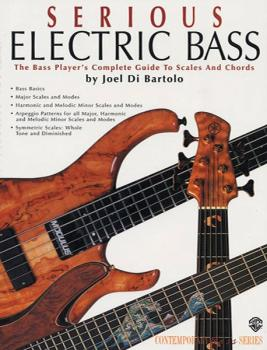 Serious Electric Bass: The Bass Player's Complete Guide to Scales and  (AL-00-EL9710)