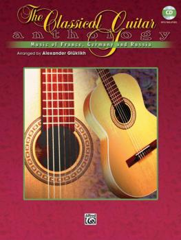 The Classical Guitar Anthology: Music of France, Germany, and Russia (AL-00-0719B)