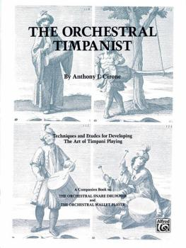 The Orchestral Timpanist: Techniques and Etudes for Developing the Art (AL-00-EL02768)