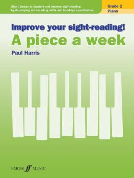 Improve Your Sight-reading! Piano: A Piece a Week, Grade 2: Short Piec (AL-12-0571539386)