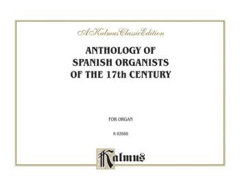 Anthology of Spanish Organists of the 17th Century (AL-00-K03888)