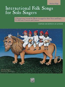 International Folk Songs for Solo Singers: 12 Songs from Around the Wo (AL-00-16959)