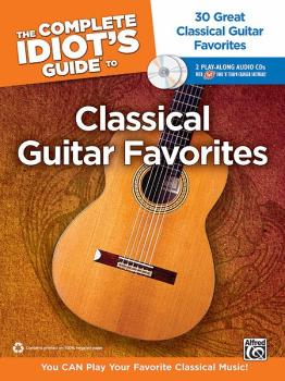 The Complete Idiot's Guide to Classical Guitar Favorites: 30 Great Cla (AL-00-34639)