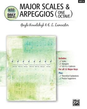Daily Warm-Ups, Set 3: Major Scales & Arpeggios One Octave (AL-00-22375)