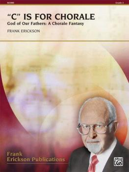 """C"" Is for Chorale (God of Our Fathers: A Chorale Fantasy) (AL-00-29918)"