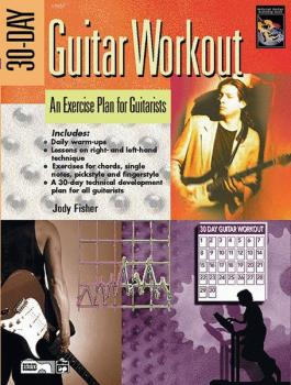 30-Day Guitar Workout: An Exercise Plan for Guitarists (AL-00-22894)