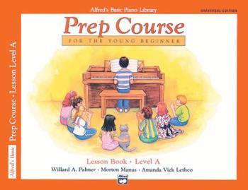 Alfred's Basic Piano Prep Course: Universal Edition Lesson Book A (For (AL-00-6493)