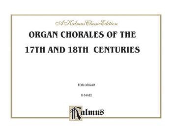 Organ Chorales of the 17th and 18th Centuries (AL-00-K04482)