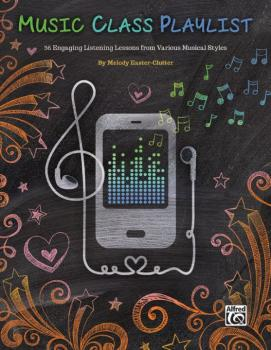 Music Class Playlist: 36 Engaging Listening Lessons from Various Music (AL-00-43502)
