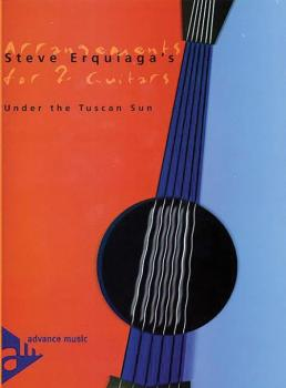 Steve Erquiaga's Arrangements for 2 Guitars: Under the Tuscan Sun (AL-01-ADV10304)