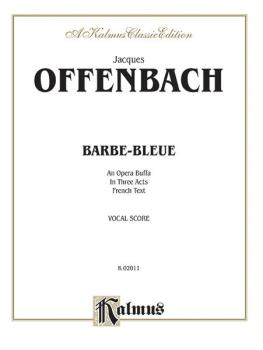 Barbe-Bleue, An Opera Buffa in Three Acts: Vocal Score with French Tex (AL-00-K02011)