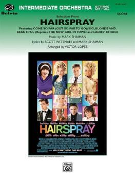 <i>Hairspray,</i> Selections from (Featuring: Come So Far Got So Far t (AL-00-29680)