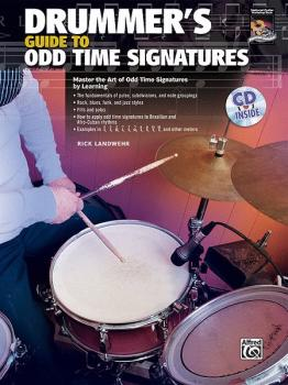 Drummer's Guide to Odd Time Signatures: Master the Art of Playing in O (AL-00-34099)