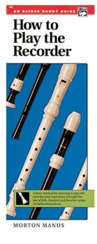 How to Play the Recorder: A Basic Method for Learning to Play the Reco (AL-00-298)
