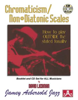 Chromaticism / Non-Diatonic Scales: How to Play Outside the Stated Ton (AL-24-CHROM)