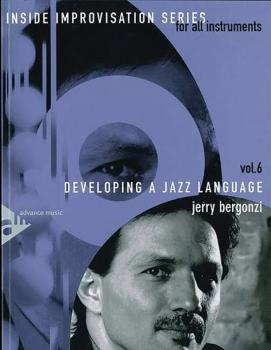 Inside Improvisation Series, Vol. 6: Developing a Jazz Language (For A (AL-01-ADV14266)