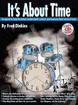 It's About Time: Designed to Help Drummers Understand, Control, and Im (AL-00-0731B)