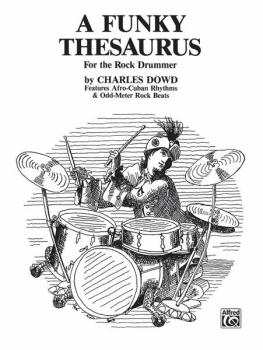 A Funky Thesaurus for the Rock Drummer: Features Afro-Cuban Rhythms &  (AL-00-3334)