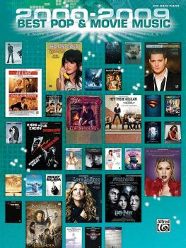 2000-2009 Best Pop and Movie Music: Ten Years of Sheet Music Hits! (AL-00-35889)