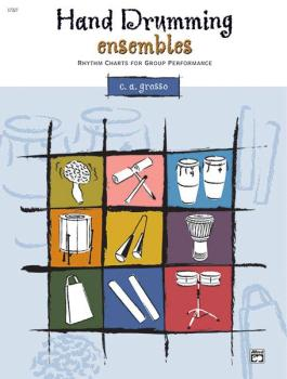 Hand Drumming Ensembles: Rhythm Charts for Group Performance (AL-00-17327)