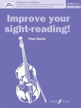Improve Your Sight-reading! Double Bass, Grade 1-5 (Revised Edition):  (AL-12-0571537006)