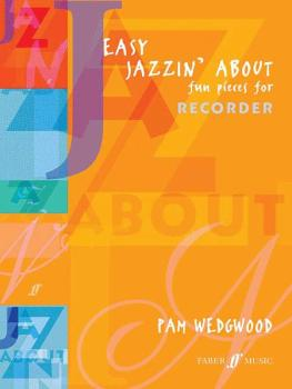 Easy Jazzin' About: Fun Pieces for Recorder (AL-12-0571523293)