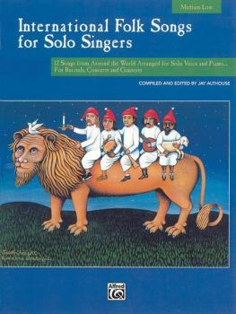International Folk Songs for Solo Singers: 12 Songs from Around the Wo (AL-00-16960)