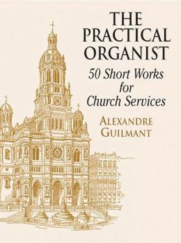 The Practical Organist: 50 Short Works for Church Service (AL-06-416860)