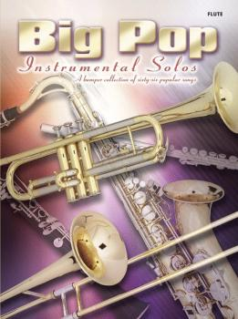 Big Pop Instrumental Solos for Flute (AL-55-9848A)