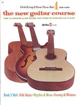 The New Guitar Course, Book 4: Here Is a Modern Guitar Course That Is  (AL-00-318)