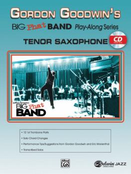 Gordon Goodwin's Big Phat Band Play-Along Series: Tenor Saxophone (AL-00-25247)