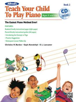 Alfred's Teach Your Child to Play Piano, Book 2: The Easiest Piano Met (AL-00-41049)