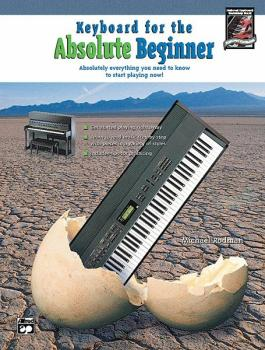 Keyboard for the Absolute Beginner: Absolutely Everything You Need to  (AL-00-20432)