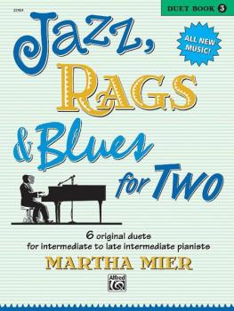 Jazz, Rags & Blues for Two, Book 3: 6 Original Duets for Late Intermed (AL-00-22454)