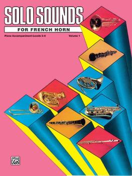 Solo Sounds for French Horn, Volume I, Levels 3-5 (AL-00-EL03346)