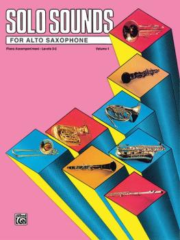 Solo Sounds for Alto Saxophone, Volume I, Levels 3-5 (AL-00-EL03338)