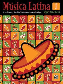Música Latina, Book 1: 8 Late Elementary Piano Solos That Celebrate La (AL-00-39391)