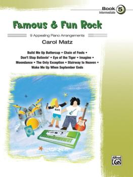 Famous & Fun Rock, Book 5: 9 Appealing Piano Arrangements (AL-00-41006)